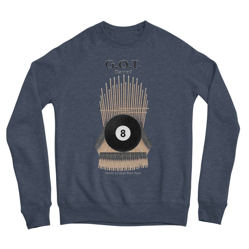 G.O.T. Game? Men's Sponge Fleece Sweatshirt by Shop NCPTplay