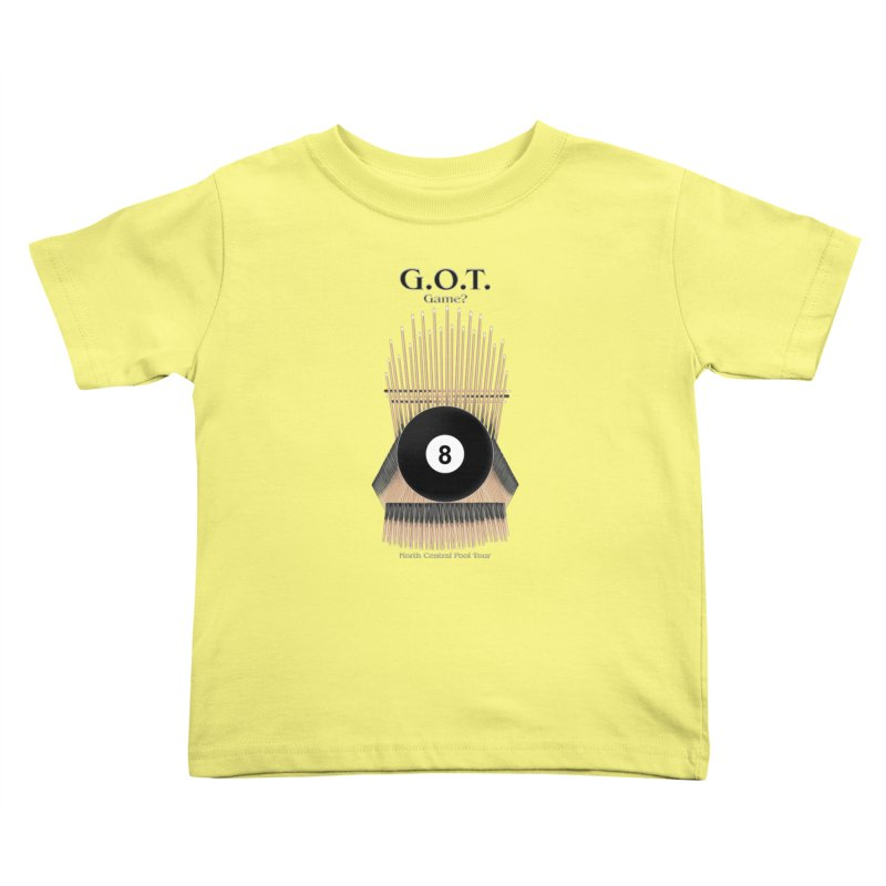 G.O.T. Game? Kids Toddler T-Shirt by Shop NCPTplay