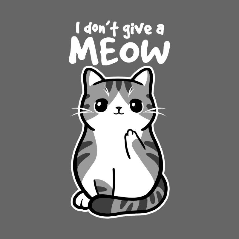 Don't give a meow   by NemiMakeit's Artist Shop
