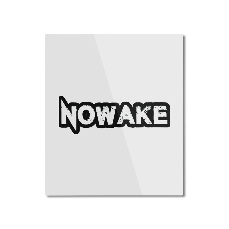 NOWAKE Black Outline Logo Home Mounted Aluminum Print by NOWAKE's Artist Shop
