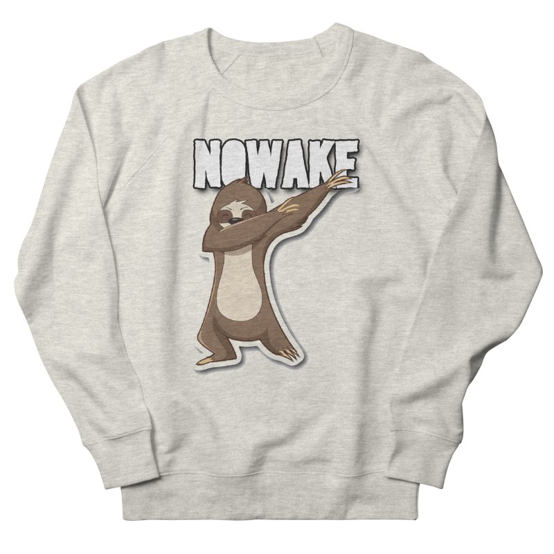 NOWAKE Dabbing Sloth Women's French Terry Sweatshirt by NOWAKE's Artist Shop