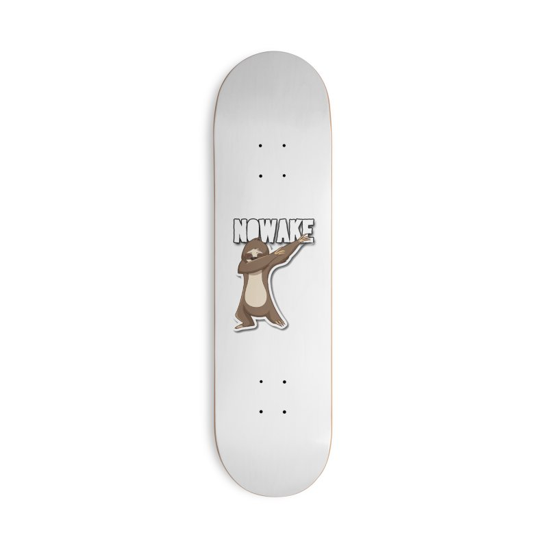 NOWAKE Dabbing Sloth Accessories Deck Only Skateboard by NOWAKE's Artist Shop