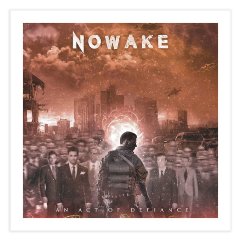 """NOWAKE """"An Act of Defiance"""" Album Cover Home Fine Art Print by NOWAKE's Artist Shop"""