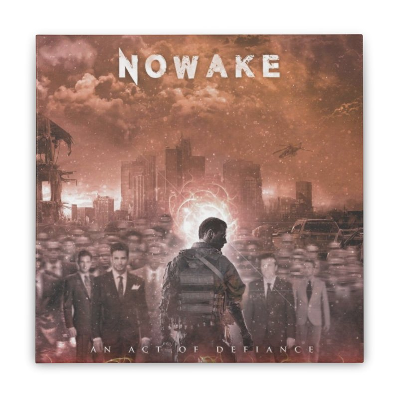 "NOWAKE ""An Act of Defiance"" Album Cover Home Stretched Canvas by NOWAKE's Artist Shop"
