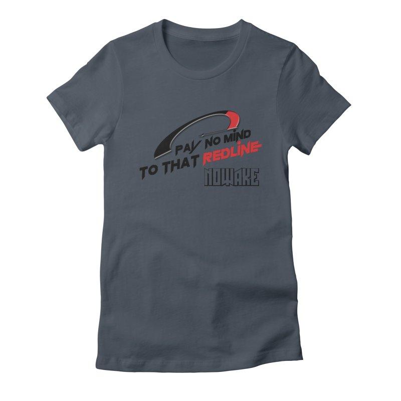 "NOWAKE ""Redline"" Design Women's T-Shirt by NOWAKE's Artist Shop"