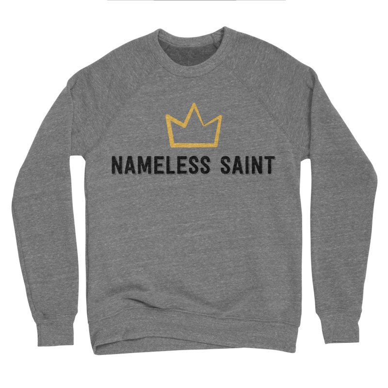 Crown (black letters) Women's Sponge Fleece Sweatshirt by Nameless Saint