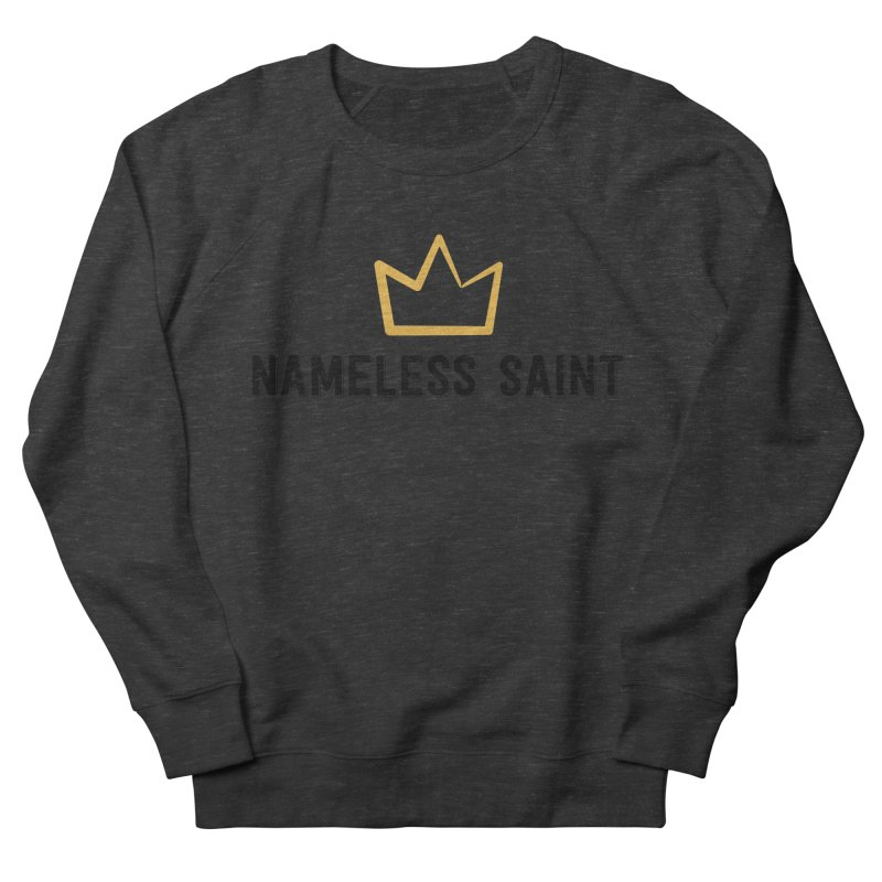 Crown (black letters) Women's French Terry Sweatshirt by Nameless Saint