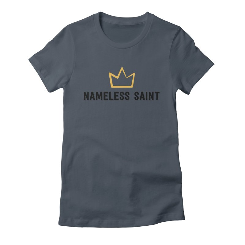 Crown (black letters) Women's Fitted T-Shirt by Nameless Saint