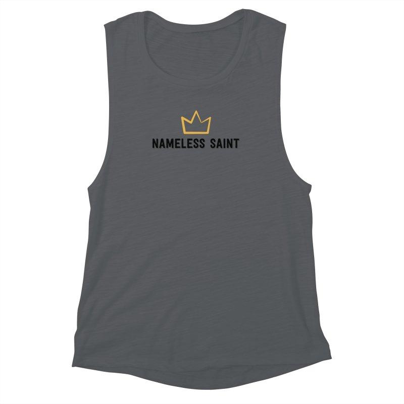 Crown (black letters) Women's Muscle Tank by Nameless Saint