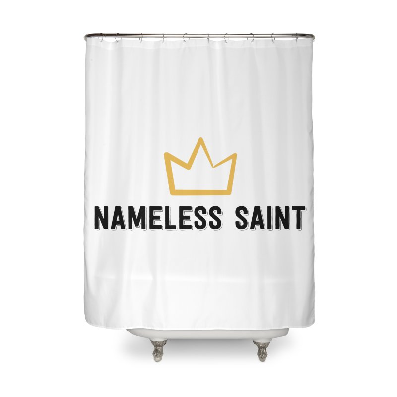 Crown (black letters) Home Shower Curtain by Nameless Saint