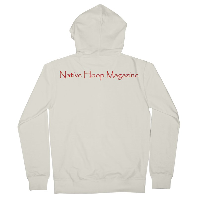 Native Hoop Magazine Women's French Terry Zip-Up Hoody by NativeHoopMagazine's Artist Shop