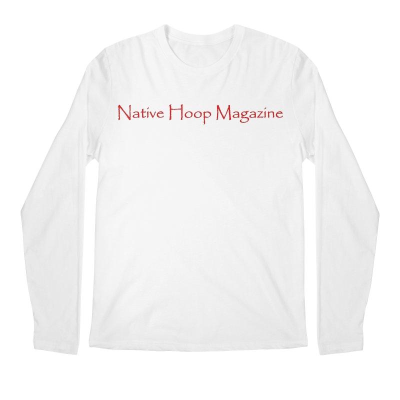 Native Hoop Magazine Men's Regular Longsleeve T-Shirt by NativeHoopMagazine's Artist Shop