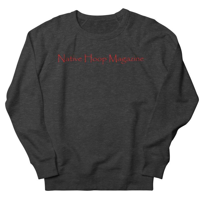 Native Hoop Magazine Men's French Terry Sweatshirt by NativeHoopMagazine's Artist Shop