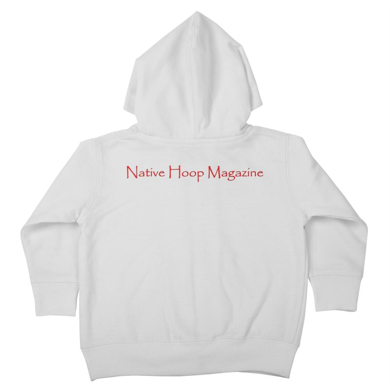 Native Hoop Magazine Kids Toddler Zip-Up Hoody by NativeHoopMagazine's Artist Shop