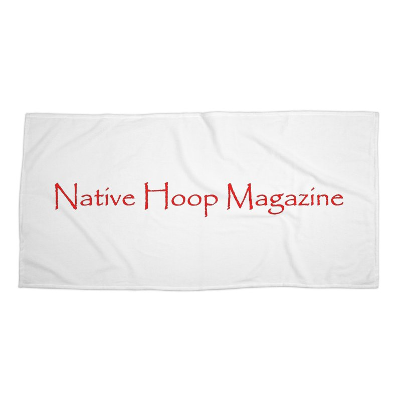 Native Hoop Magazine Accessories Beach Towel by NativeHoopMagazine's Artist Shop