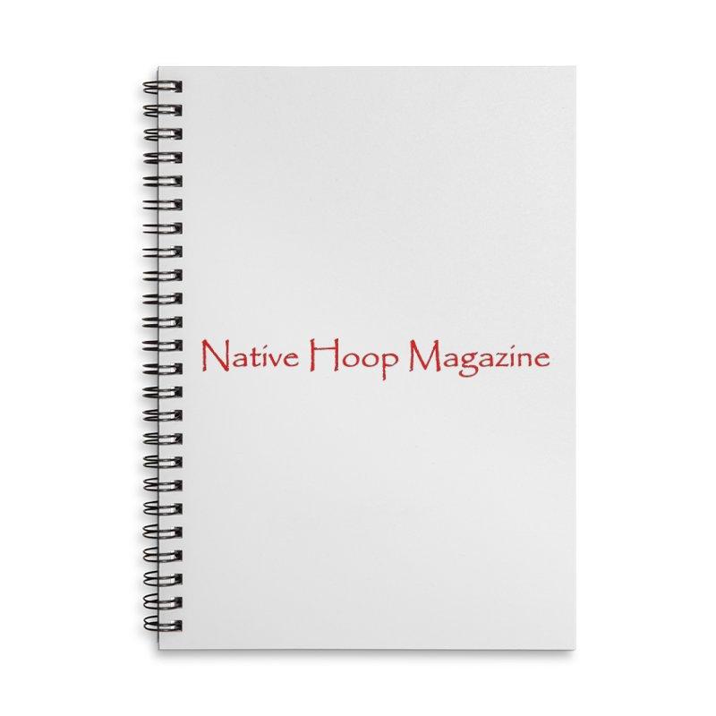 Native Hoop Magazine Accessories Lined Spiral Notebook by NativeHoopMagazine's Artist Shop