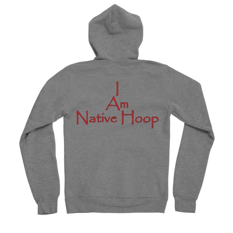 I Am Native Hoop Men's Sponge Fleece Zip-Up Hoody by NativeHoopMagazine's Artist Shop