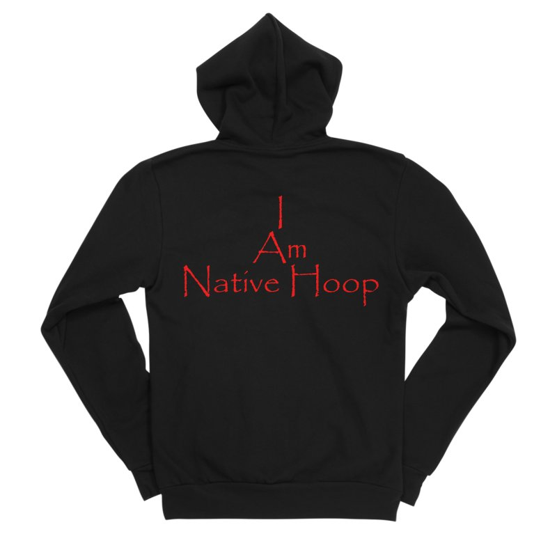 I Am Native Hoop Women's Sponge Fleece Zip-Up Hoody by NativeHoopMagazine's Artist Shop