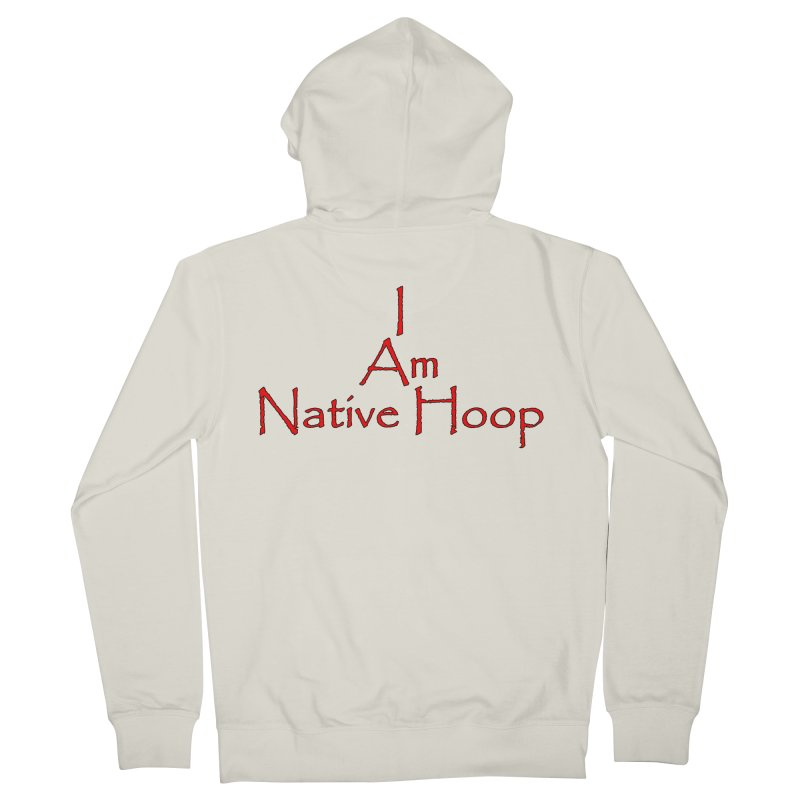 I Am Native Hoop Women's French Terry Zip-Up Hoody by NativeHoopMagazine's Artist Shop