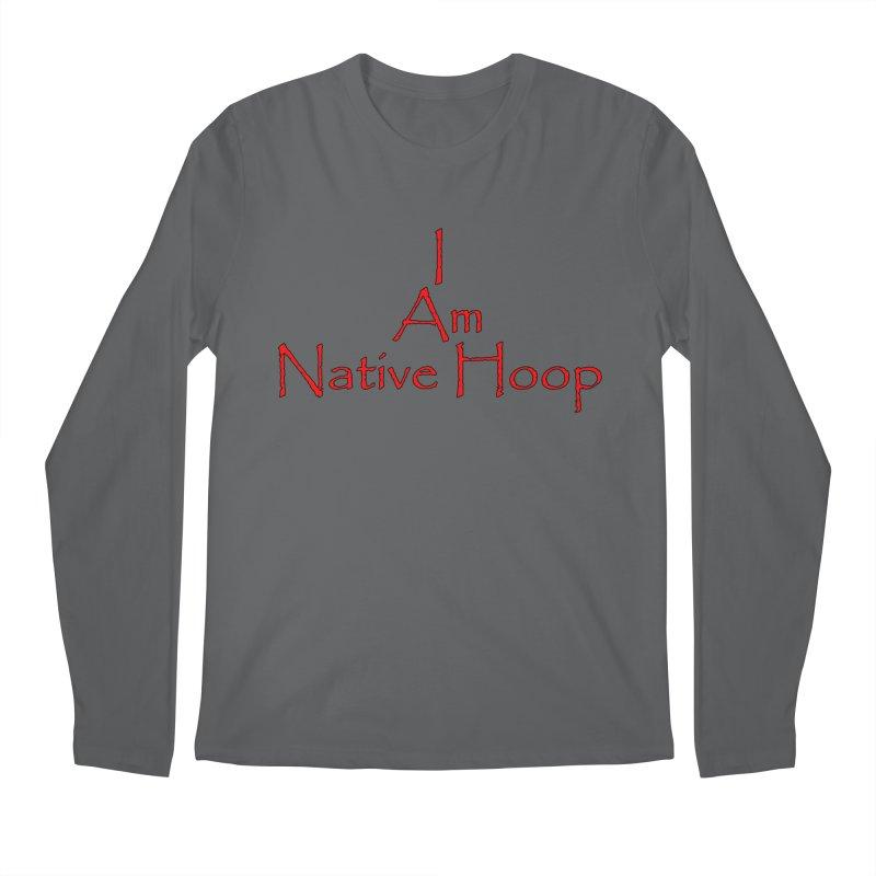 I Am Native Hoop Men's Longsleeve T-Shirt by NativeHoopMagazine's Artist Shop
