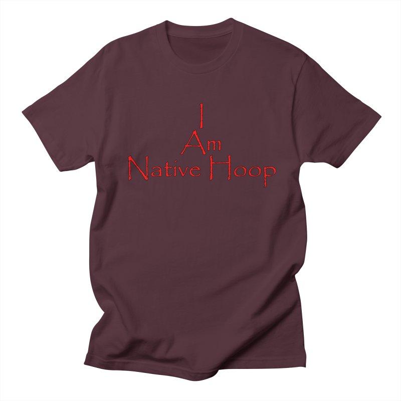 I Am Native Hoop Women's Regular Unisex T-Shirt by NativeHoopMagazine's Artist Shop