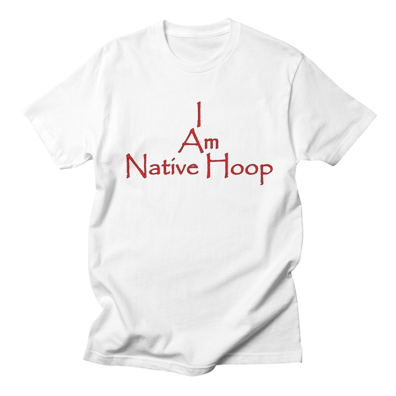 I Am Native Hoop Men's Regular T-Shirt by NativeHoopMagazine's Artist Shop