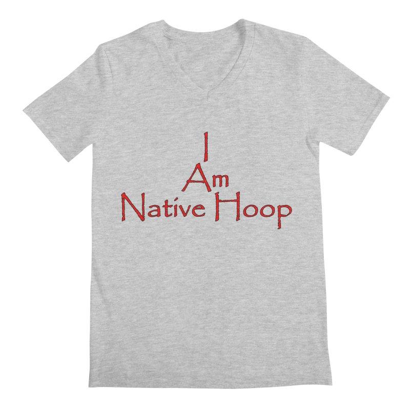 I Am Native Hoop Men's Regular V-Neck by NativeHoopMagazine's Artist Shop