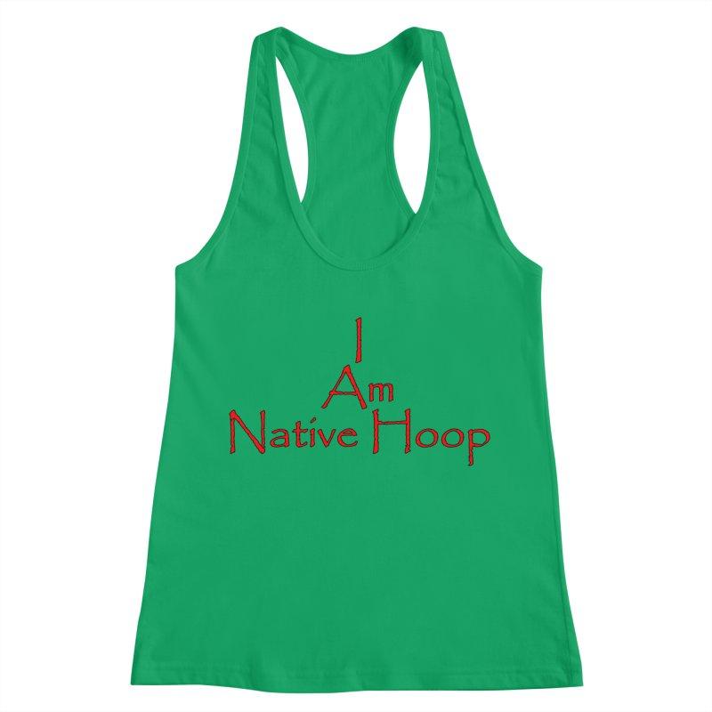 I Am Native Hoop Women's Tank by NativeHoopMagazine's Artist Shop