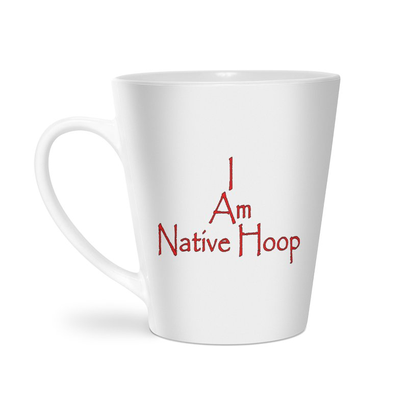 I Am Native Hoop Accessories Latte Mug by NativeHoopMagazine's Artist Shop