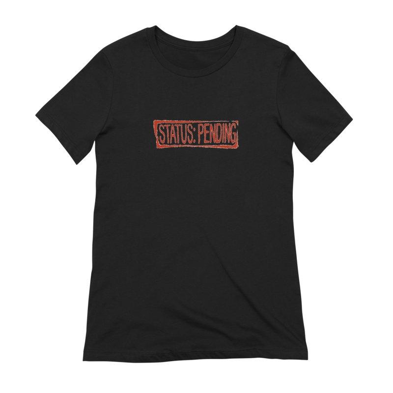 Status Pending Letter - Transparent Women's Extra Soft T-Shirt by NaturevsNarcissism's Podcast Swag Shop