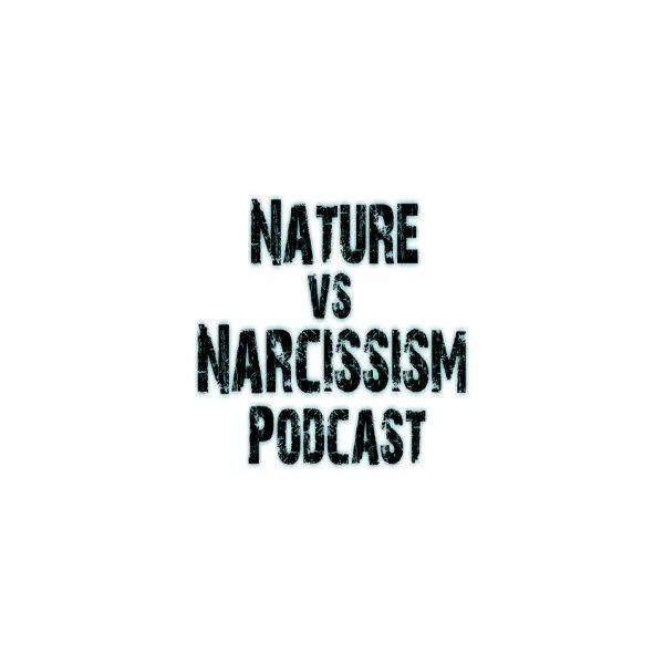 image for Nature vs Narcissism Podcast