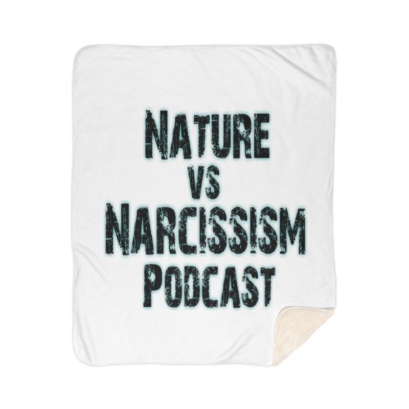 Nature vs Narcissism Podcast Home Blanket by NaturevsNarcissism's Podcast Swag Shop