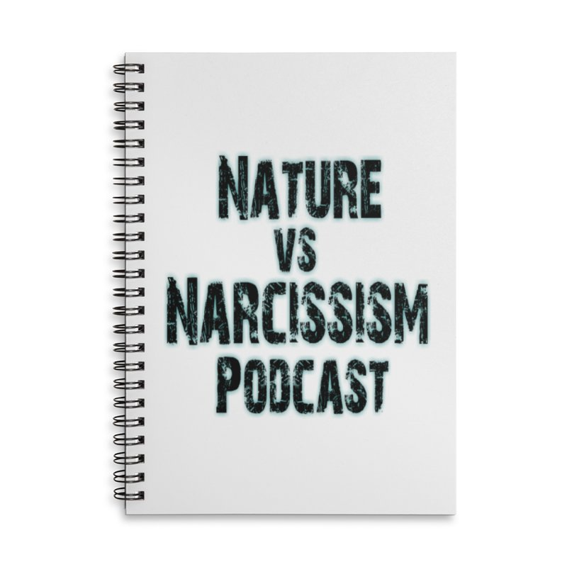 Nature vs Narcissism Podcast Accessories Lined Spiral Notebook by NaturevsNarcissism's Podcast Swag Shop