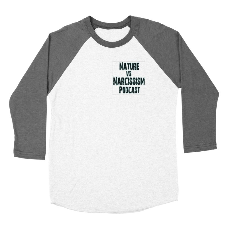 Nature vs Narcissism Podcast Women's Longsleeve T-Shirt by NaturevsNarcissism's Podcast Swag Shop