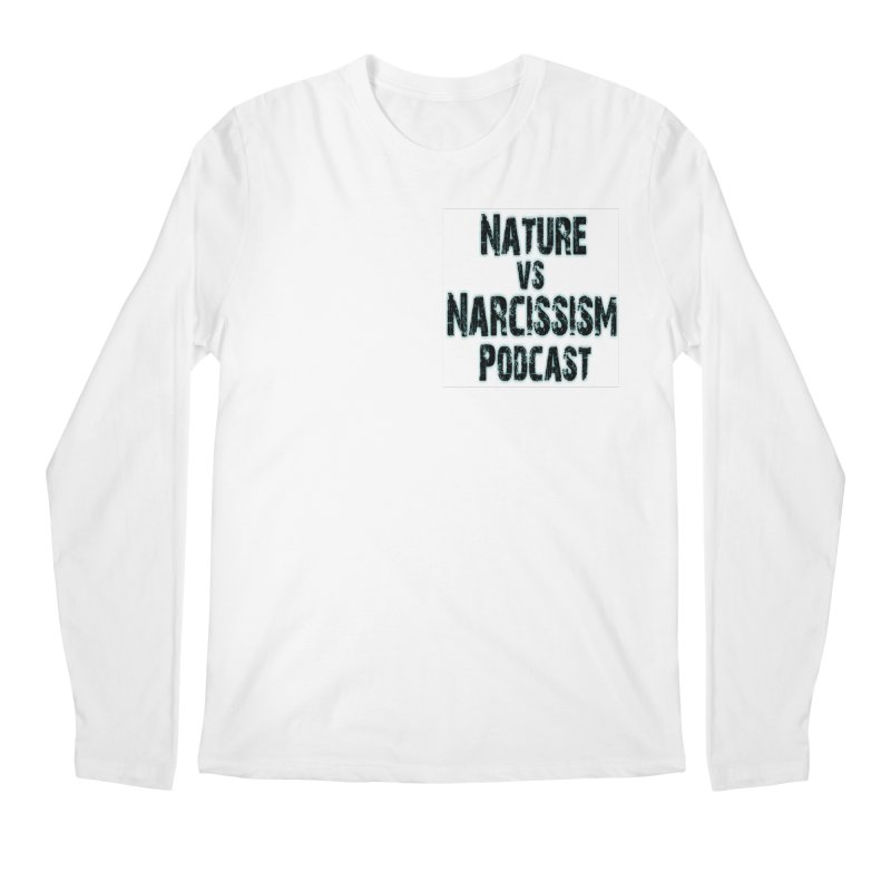 Nature vs Narcissism Podcast Men's Regular Longsleeve T-Shirt by NaturevsNarcissism's Podcast Swag Shop