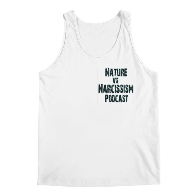 Nature vs Narcissism Podcast Men's Regular Tank by NaturevsNarcissism's Podcast Swag Shop