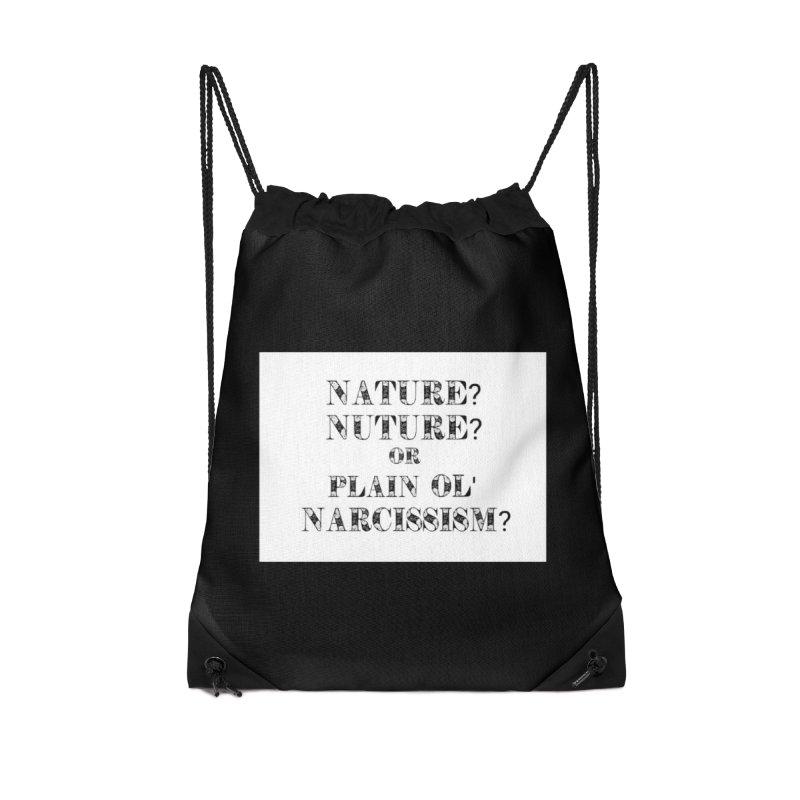Nature? Nurture? Or Plain Ol' Narcissism? Accessories Drawstring Bag Bag by NaturevsNarcissism's Podcast Swag Shop