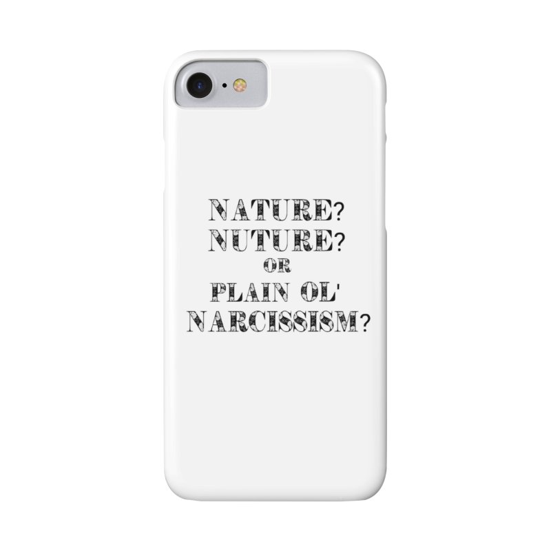 Nature? Nurture? Or Plain Ol' Narcissism? Accessories Phone Case by NaturevsNarcissism's Podcast Swag Shop