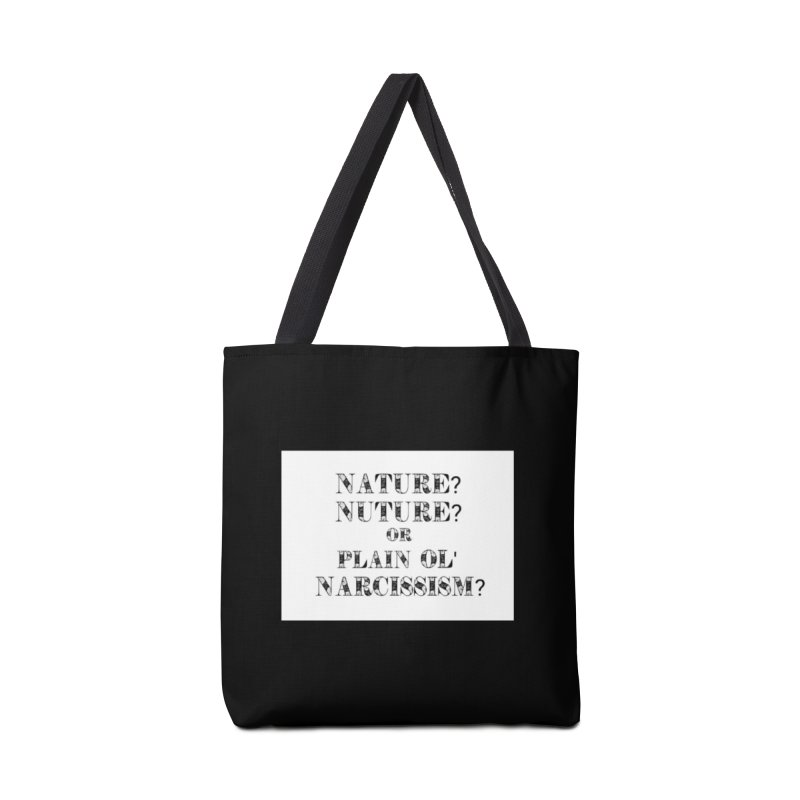 Accessories None by NaturevsNarcissism's Podcast Swag Shop