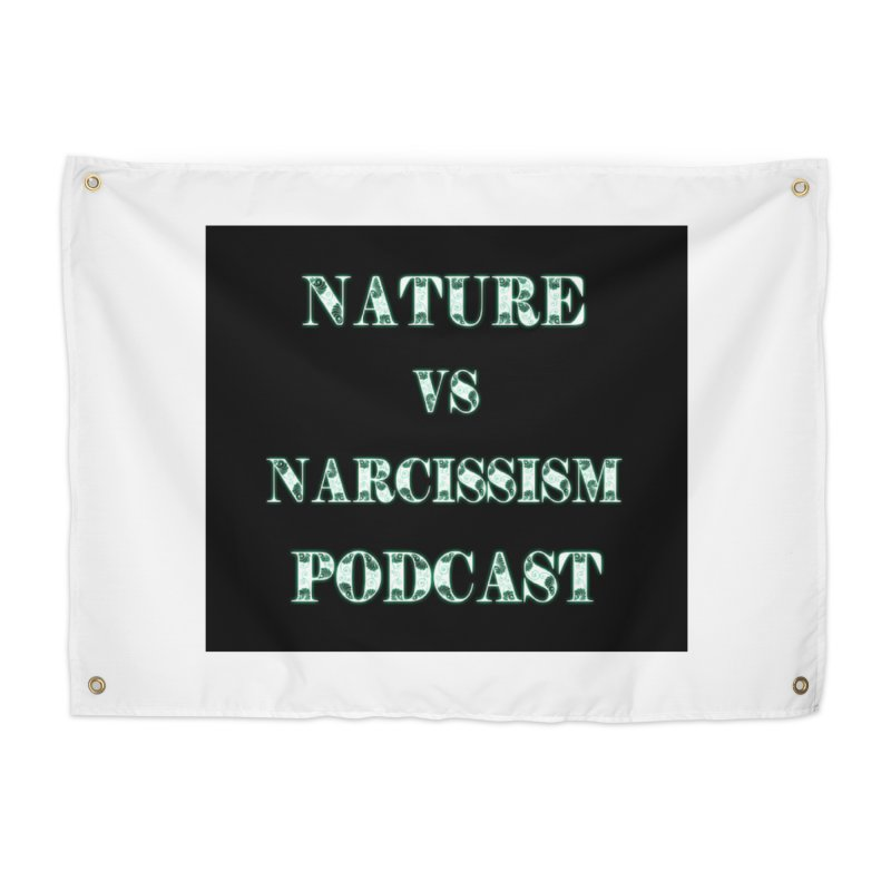 Nature vs Narcissism Podcast (Black background/green letters) Home Tapestry by NaturevsNarcissism's Podcast Swag Shop