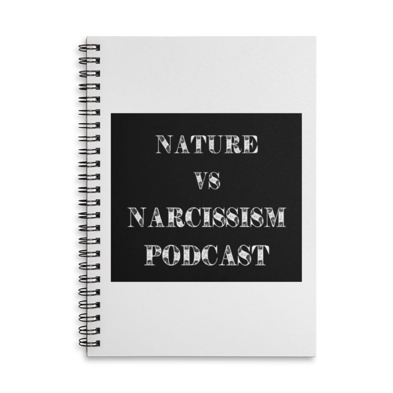 Nature vs Narcissism (Black background/white letters) Accessories Lined Spiral Notebook by NaturevsNarcissism's Podcast Swag Shop