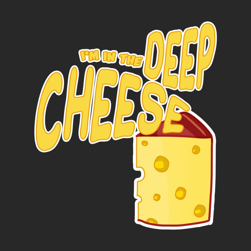 In the DEEP Cheese Men's T-Shirt by Near Mint Mill's Artist Shop