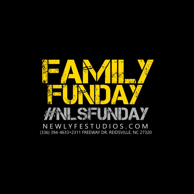 Family Funday T-Shirt by New Lyfe Studios Merch Store