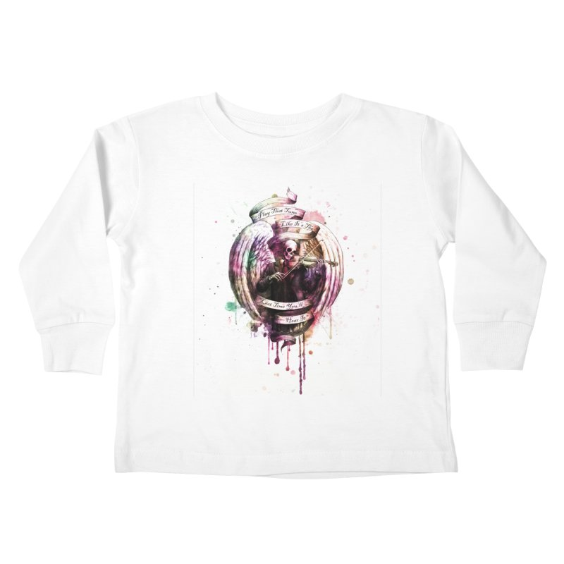 Play That Tune Like It's The Last Time You'll Hear It Kids Toddler Longsleeve T-Shirt by Den of the Wolf
