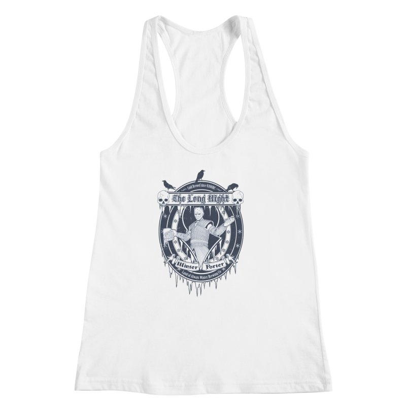 The Long Night Winter Porter Women's Racerback Tank by Den of the Wolf