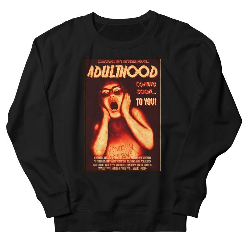 ADULTHOOD Women's French Terry Sweatshirt by Den of the Wolf