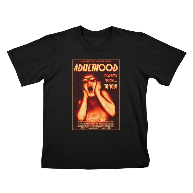 ADULTHOOD Kids T-Shirt by Den of the Wolf