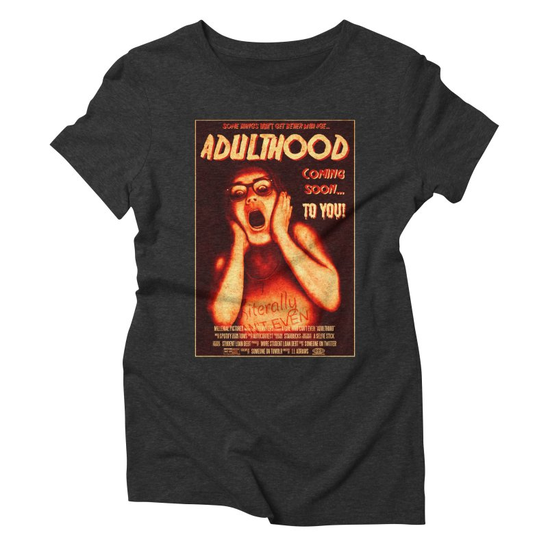 ADULTHOOD Women's Triblend T-Shirt by Den of the Wolf