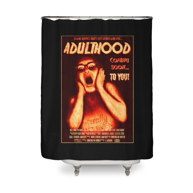 ADULTHOOD Home Shower Curtain by Den of the Wolf