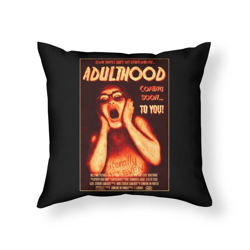 ADULTHOOD Home Throw Pillow by Den of the Wolf